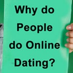 Why do People do Online Dating?