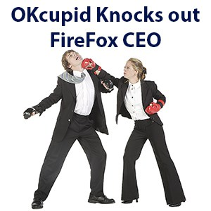 OKcupid has forced Mozilla FireFox's CEO to resign